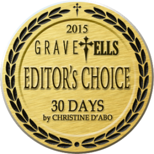 GraveTells 2015 Editor's Choice Award - 30 Days by Christine D'Abo