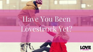Have-You-Been-Lovestruck-Yet-