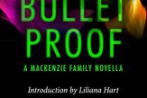Bullet Proof (MacKenzie World #2 / B-Squad #0.5) by Avery Flynn
