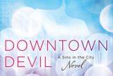Downtown Devil (Sins in the City #2) by Cara McKenna