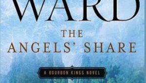 The Angel's Share (The Bourbon Kings #2) by J.R. Ward