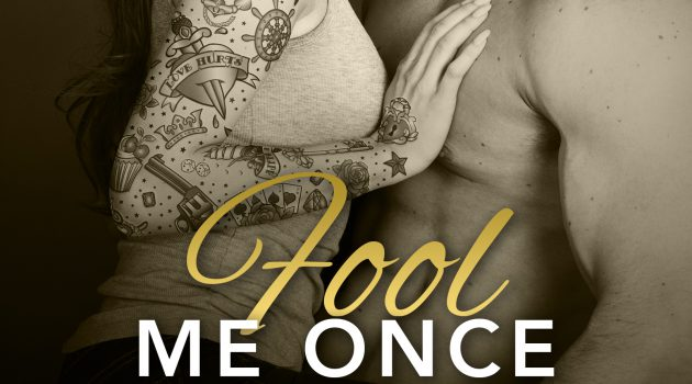 Fool Me Once (Foolproof Love #2) by Katee Robert