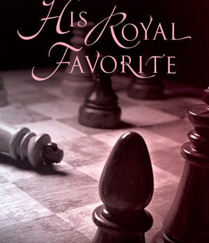 His Royal Favorite (His Royal Secret #2) by Lilah Pace