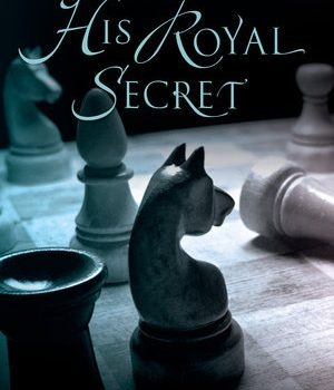 His Royal Secret (His Royal Secret #1) by Lilah Pace