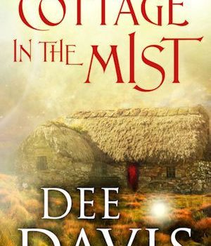 Cottage in the Mist (Time After Time #2) by Dee Davis