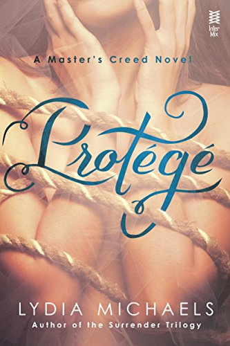 Protege (a Master's Creed novel) by Lydia Michaels