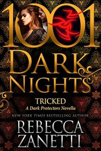 Tricked (Dark Protectors #7.75, 1001 Dark Nights) by Rebecca Zanetti