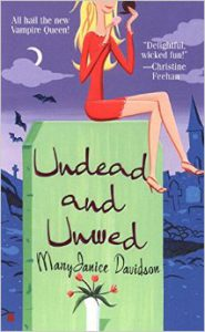 Undead and Unwed (Queen Betsy #1) by MaryJanice Davidson
