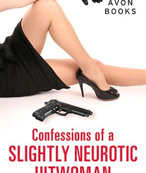 Confessions of a Slightly Neurotic Hitwoman (Confessions of a Slightly Neurotic Hitwoman #1) by JB Lynn