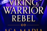Viking Warrior Rebel (Viking Warrior Rising #2) by Asa Maria Bradley