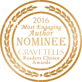 2016 GraveTells Readers Choice nominee for Most Engaging Author