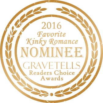 2016 GraveTells Readers Choice nominee for Favorite Kinky Romance