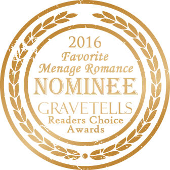 2016 GraveTells Readers Choice nominee for Favorite Menage Romance