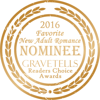 2016 GraveTells Readers Choice nominee for Favorite New Adult Romance