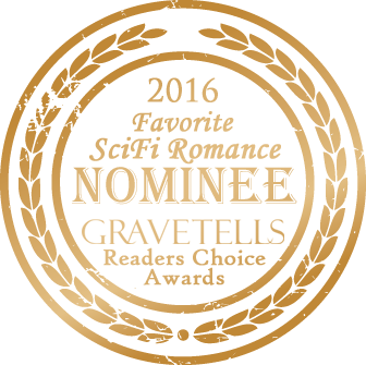 2016 GraveTells Readers Choice nominee for Favorite SciFi Romance