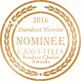 2016 GraveTells Readers Choice nominee for Standout Heroine