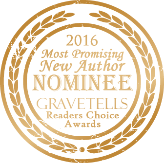 2016 GraveTells Readers Choice nominee for Most Promising New Author