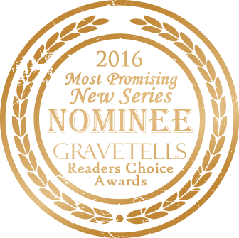 2016 GraveTells Readers Choice nominee for Most Promising New Series