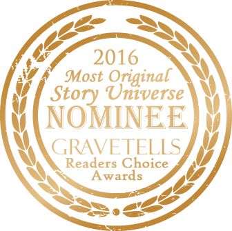 2016 GraveTells Readers Choice nominee for Most Original Story Universe
