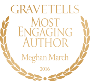 2016 GraveTells Readers Choice Awards: Most Engaging Author - Meghan March