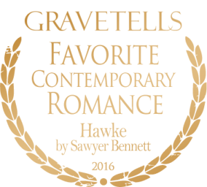 2016 GraveTells Readers Choice Awards: Favorite Contemporary Romance - Hawke by Sawyer Bennett