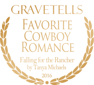 2016 GraveTells Readers Choice Awards: Favorite Cowboy Romance - Falling for the Rancher by Tanya Michaels