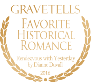 2016 GraveTells Readers Choice Awards: Favorite Historical Romance - Rendezvous with Yesterday by Diane Duvall