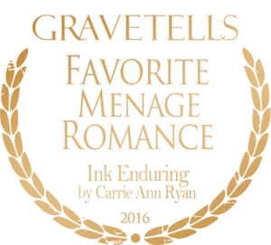 2016 GraveTells Readers Choice Awards: Favorite Menage Romance - Ink Enduring by Carrie Ann Ryan