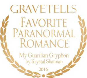 2016 GraveTells Readers Choice Awards: Favorite Paranormal Romance - My Guardian Gryphon by Krystal Shannan