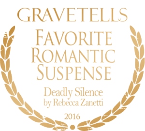 2016 GraveTells Readers Choice Awards: Favorite Romantic Suspense - Deadly Silence by Rebecca Zanetti