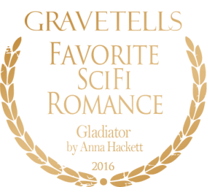 2016 GraveTells Readers Choice Awards: Favorite SciFi Romance - Gladiator by Anna Hackett