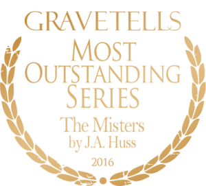 2016 GraveTells Readers Choice Awards: Most Outstanding Series - The Misters by J.A. Huss