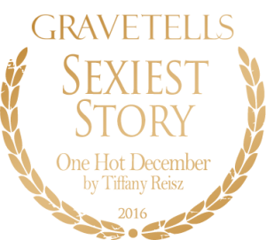 2016 GraveTells Readers Choice Awards: Sexiest Story - One Hot December by Tiffany Reisz