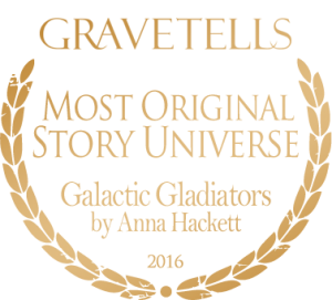 2016 GraveTells Readers Choice Awards: Most Original Story Universe - Galactic Gladiators by Anna Hackett