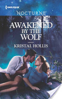 Awakened by the Wolf by Kristal Hollis (The Wahyas of Walker's Run #1) #BookReview