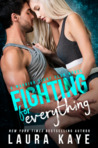 Fighting For Everything (Warrior Fight Club #1) by Laura Kaye #BookReview